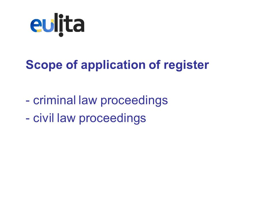 Scope of application of register - criminal law proceedings - civil law proceedings
