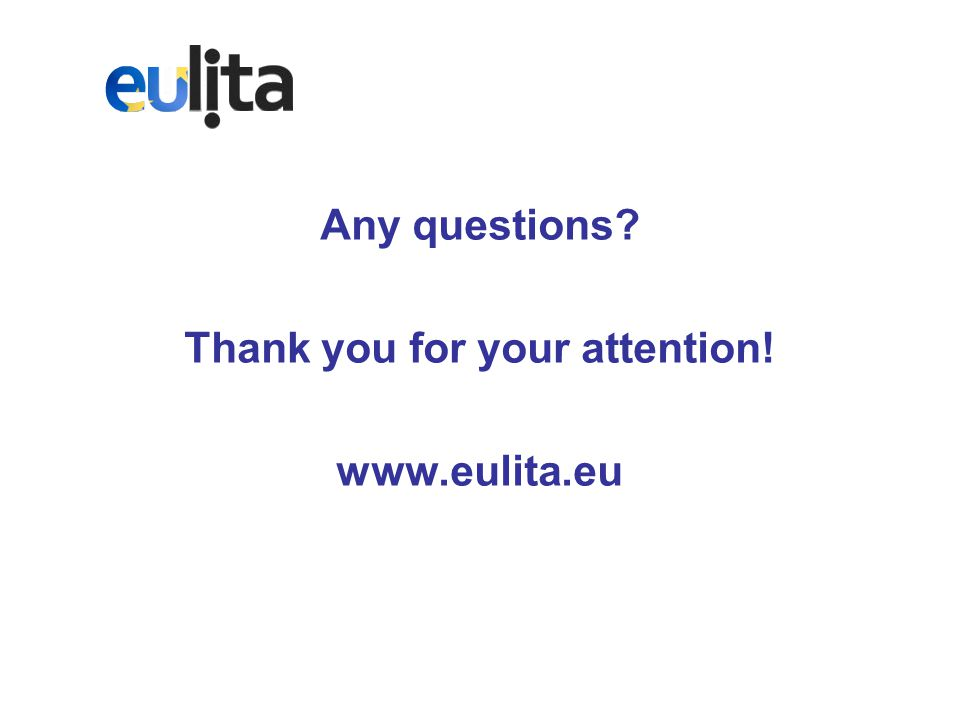 Any questions? Thank you for your attention! www.eulita.eu