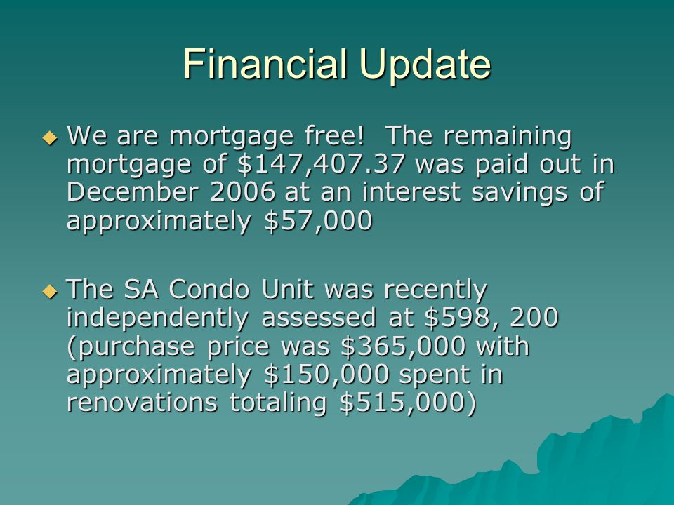Financial Update  We are mortgage free.