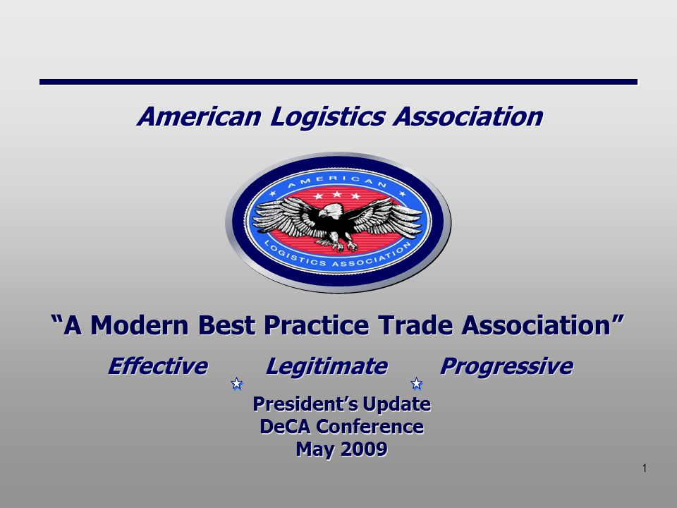 """1 """"A Modern Best Practice Trade Association"""" President's Update DeCA Conference May 2009 President's Update DeCA Conference May 2009 Effective Legitim"""