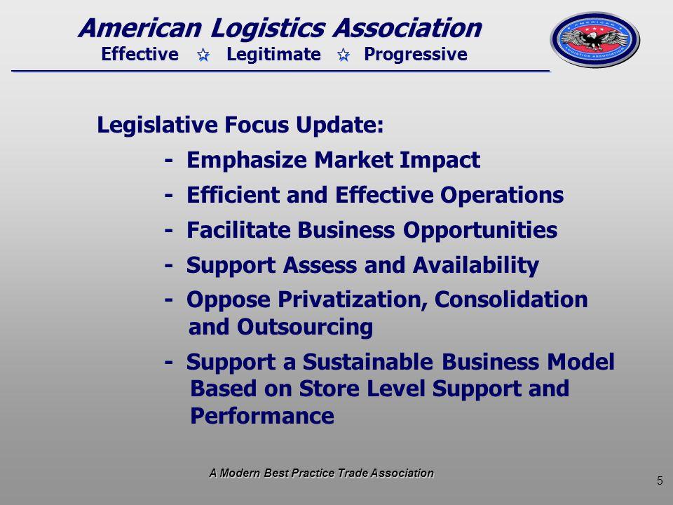 5 Effective Legitimate Progressive American Logistics Association Legislative Focus Update: - Emphasize Market Impact - Efficient and Effective Operat