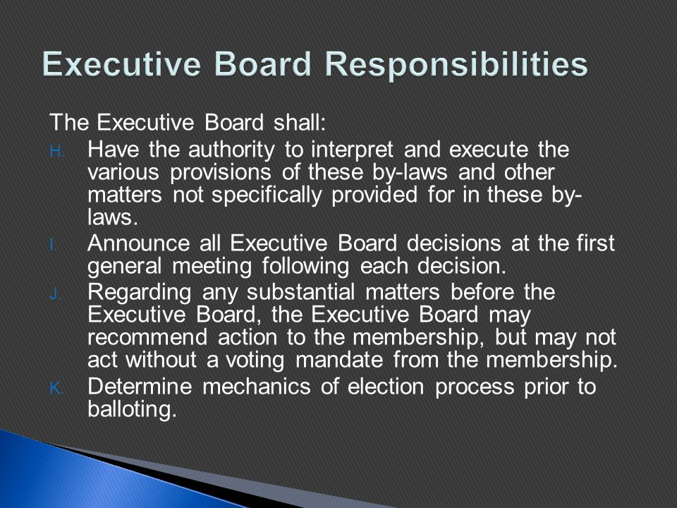 The Executive Board shall: H.