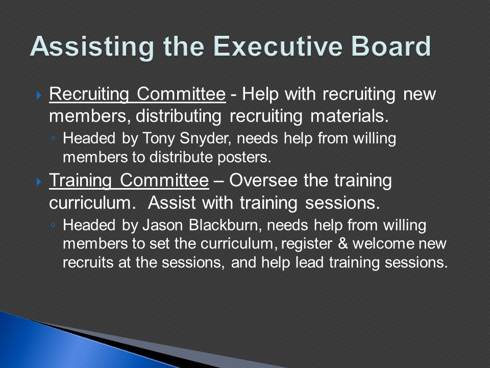  Recruiting Committee - Help with recruiting new members, distributing recruiting materials.