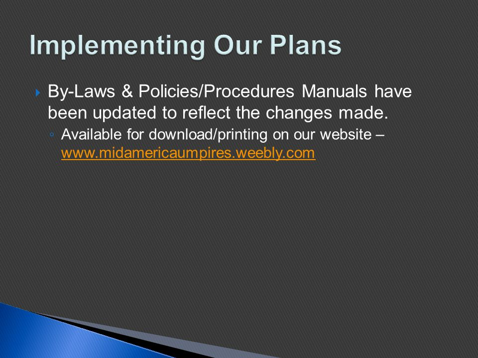  By-Laws & Policies/Procedures Manuals have been updated to reflect the changes made.