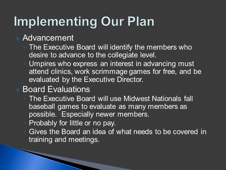  Advancement ◦ The Executive Board will identify the members who desire to advance to the collegiate level.