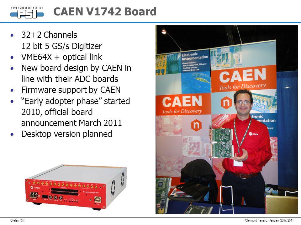 Stefan RittJanuary 28th, 2011Clermont Ferrand, CAEN V1742 Board 32+2 Channels 12 bit 5 GS/s Digitizer VME64X + optical link New board design by CAEN i