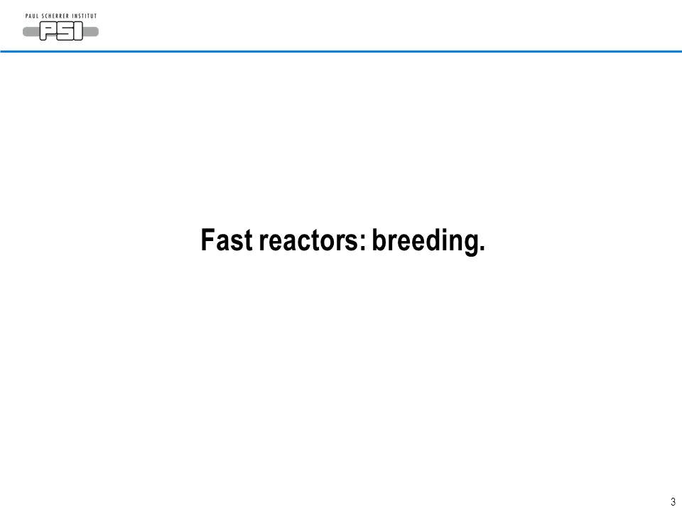 3 Fast reactors: breeding.