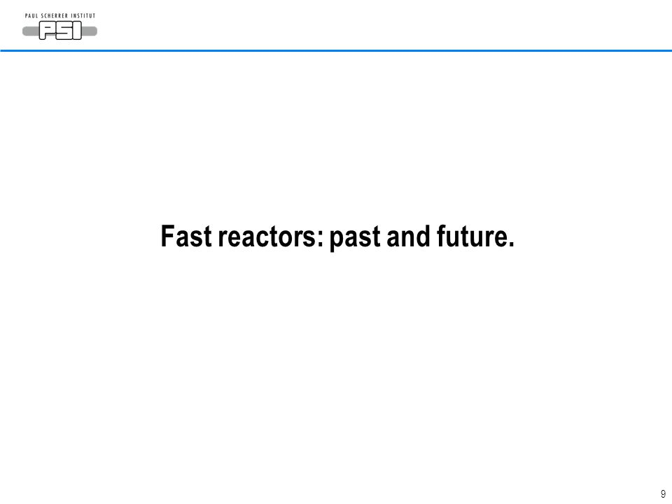 9 Fast reactors: past and future.