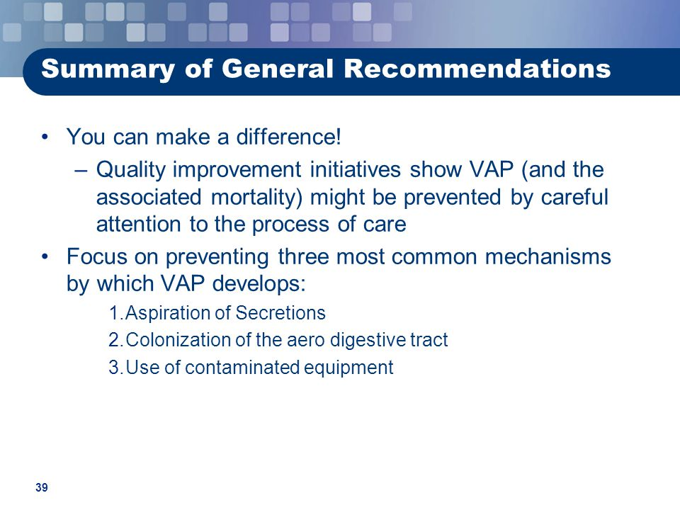 39 Summary of General Recommendations You can make a difference.