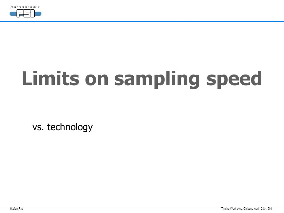 Stefan RittApril 28th, 2011Timing Workshop, Chicago Limits on readout speed Analog-Digital readout, multi-buffer