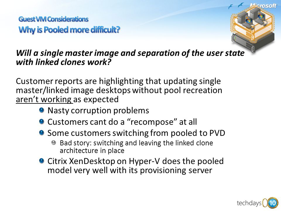 Will a single master image and separation of the user state with linked clones work.