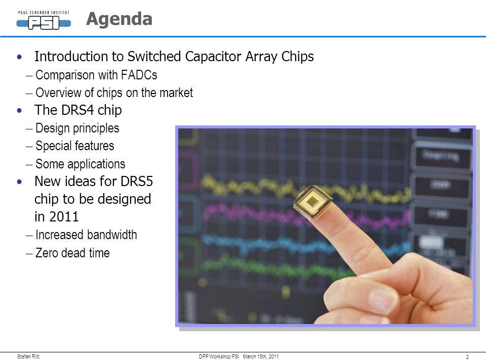 Paul Scherrer Institute The PSI DRS4 Integrated Circuit Chip Stefan Ritt