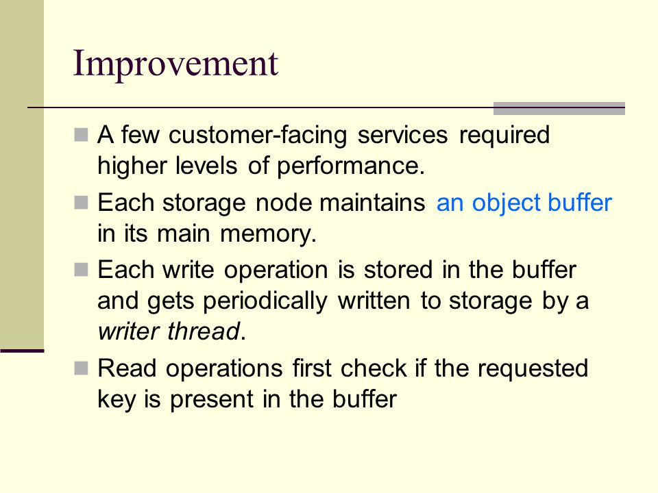 Improvement A few customer-facing services required higher levels of performance.