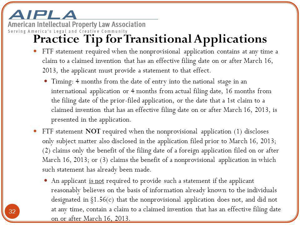 Practice Tip for Transitional Applications FTF statement required when the nonprovisional application contains at any time a claim to a claimed invent