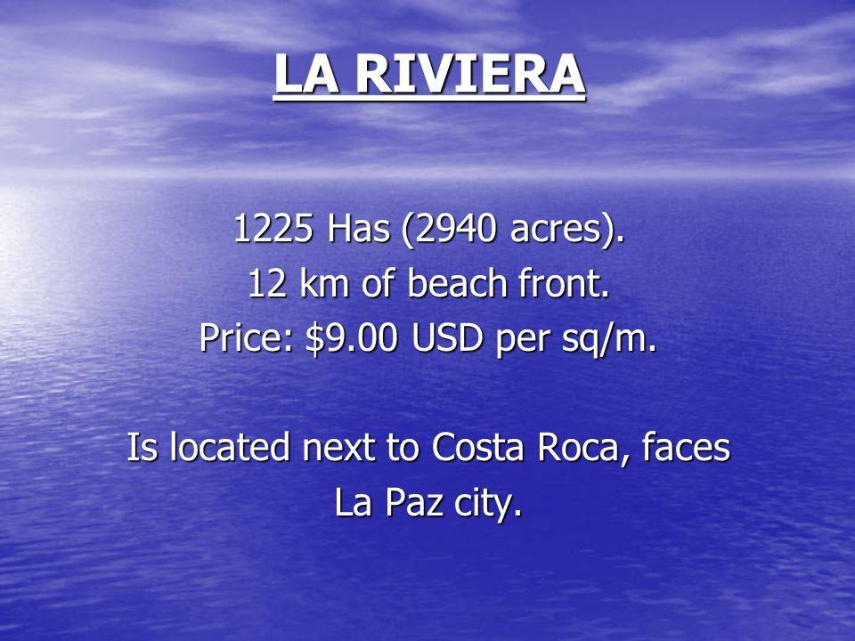LA RIVIERA 1225 Has (2940 acres). 12 km of beach front.
