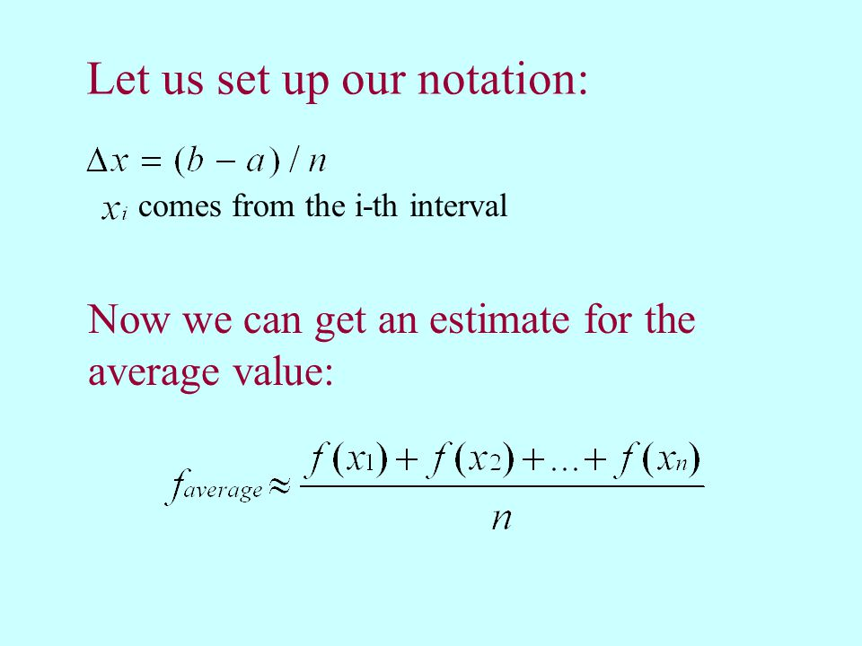 Let us set up our notation: comes from the i-th interval Now we can get an estimate for the average value: