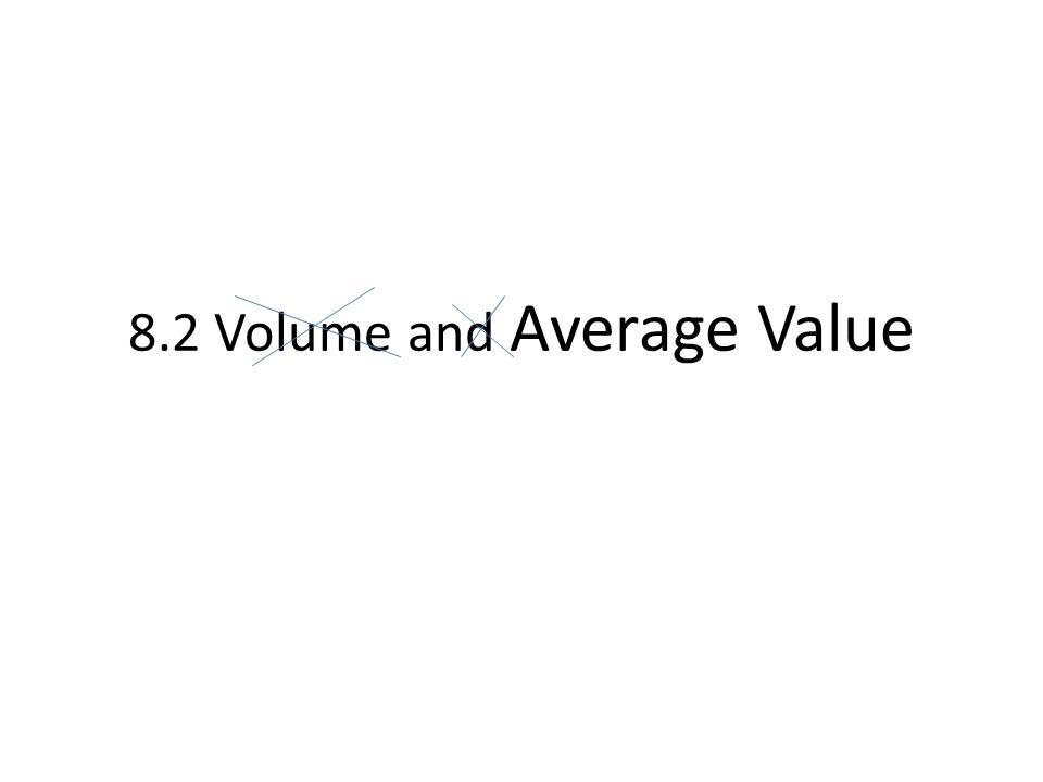 8.2 Volume and Average Value