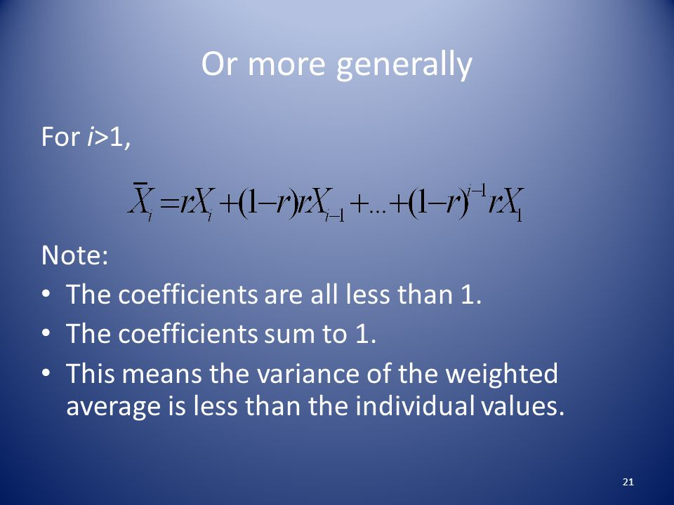 Or more generally For i>1, Note: The coefficients are all less than 1.