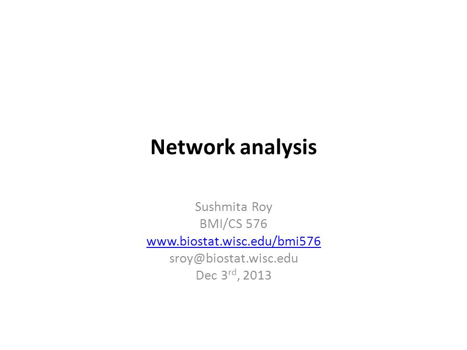 Summary of network analysis Given a network, its topology can be characterized using different measures – Degree distribution – Average path length – Clustering coefficient Centrality measures – Allow us to assess the importance of different nodes Network motifs – Overrepresentation of subgraphs of specific types Network modularity