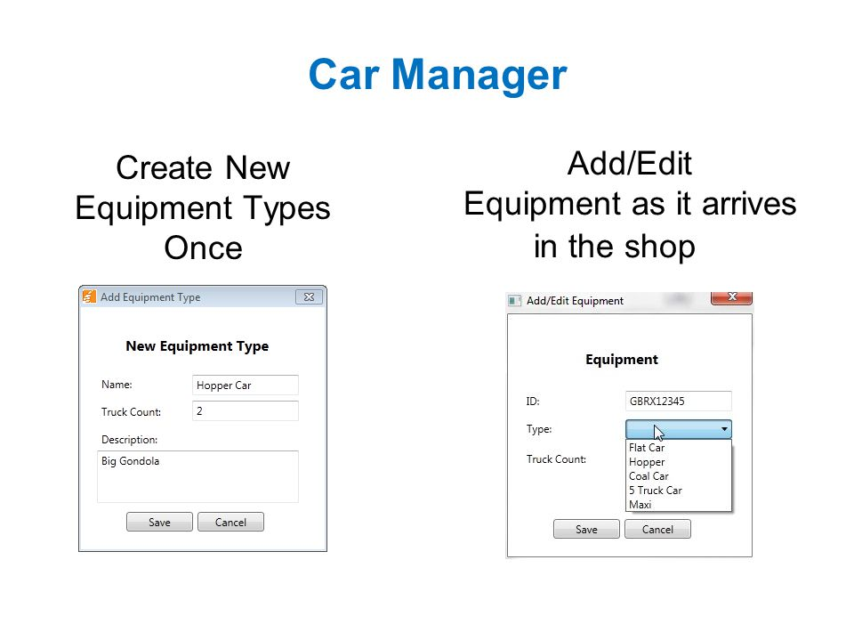 Car Manager Add/Edit Equipment as it arrives in the shop Create New Equipment Types Once