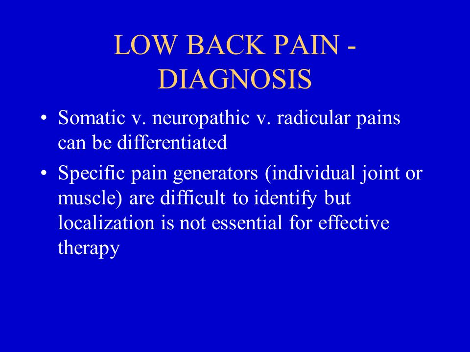 LOW BACK PAIN - DIAGNOSIS Somatic v.neuropathic v.