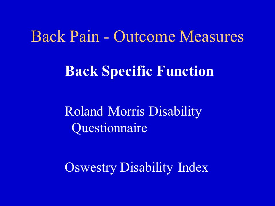Back Pain - Outcome Measures Back Specific Function Roland Morris Disability Questionnaire Oswestry Disability Index