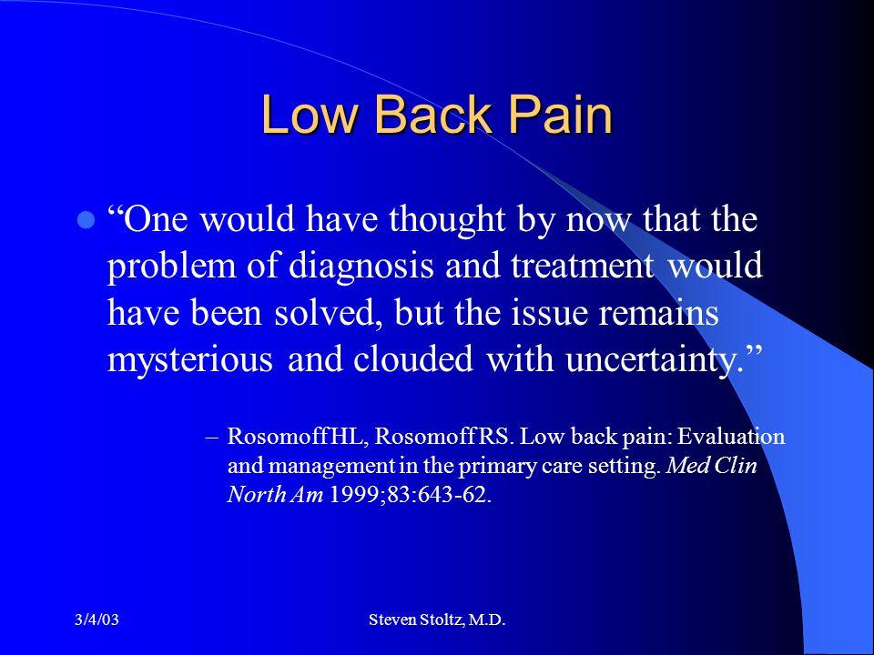 3/4/03Steven Stoltz, M.D.Surgery Diskectomy improves pain in short term but not long term (ie.