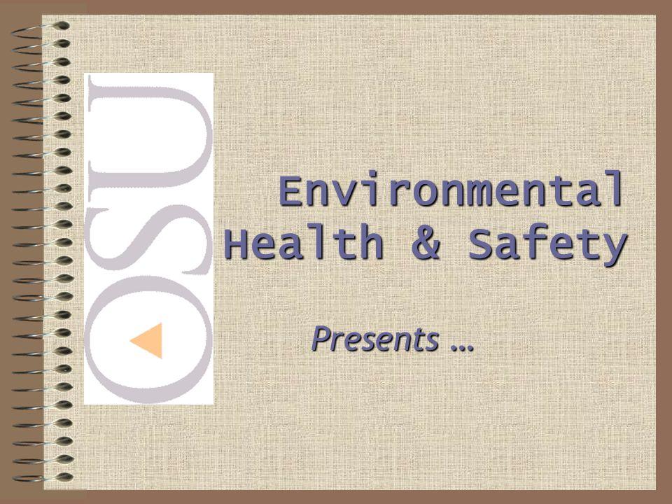 Presents … Environmental Health & Safety