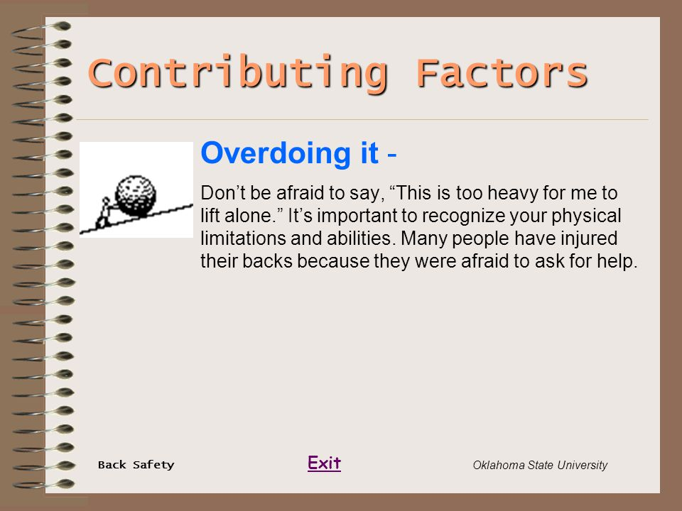 """Back Safety Exit Oklahoma State University Contributing Factors Overdoing it - Don't be afraid to say, """"This is too heavy for me to lift alone."""" It's"""