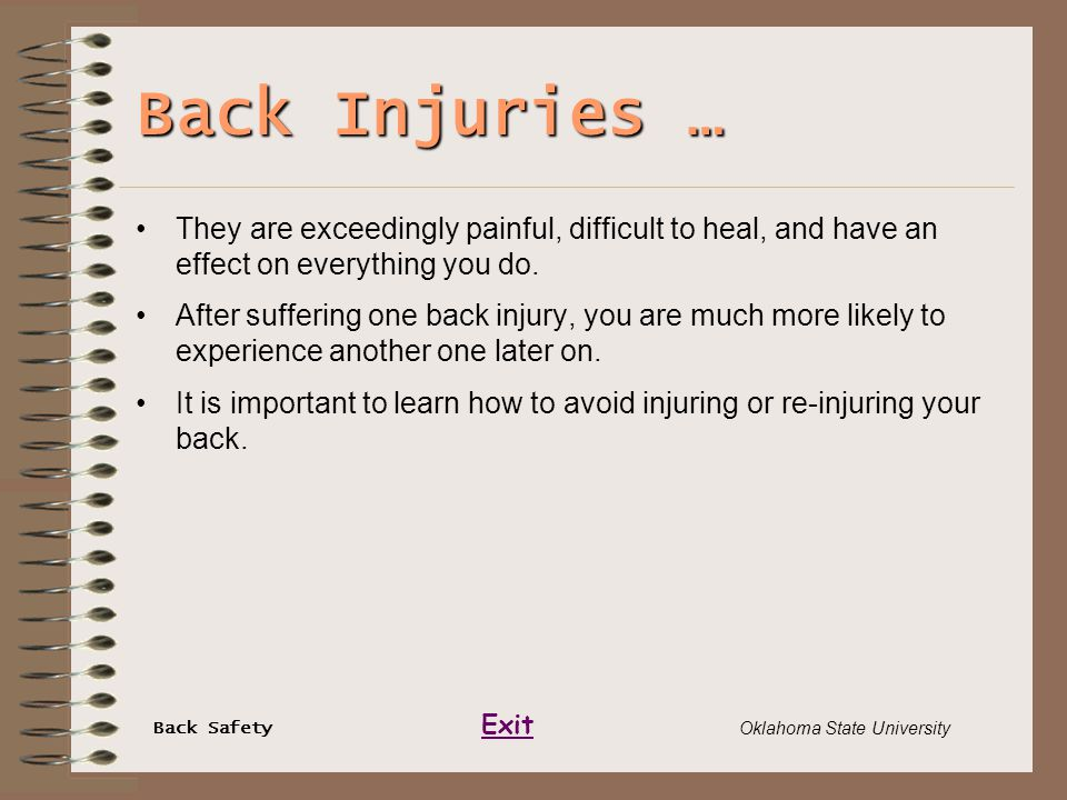 Back Safety Exit Oklahoma State University Back Injuries … They are exceedingly painful, difficult to heal, and have an effect on everything you do. A