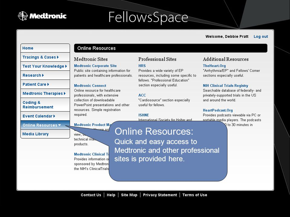 Online Resources: Quick and easy access to Medtronic and other professional sites is provided here.