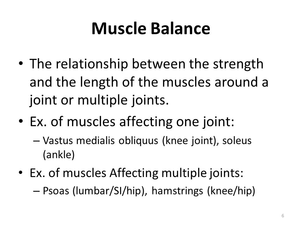 27 Causes of Muscle Imbalance Excessive physical demands (usually chronic overuse or under-use or chronic lack of rest- especially stage IV sleep) Emotional problems or other psychological factors (tightness and fatigue that result when we are uptight or stressed, anxious, depressed, etc.) – We show emotion with our muscles – Muscular action tends to create and/or accentuate emotion