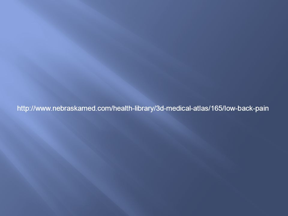 http://www.nebraskamed.com/health-library/3d-medical-atlas/165/low-back-pain