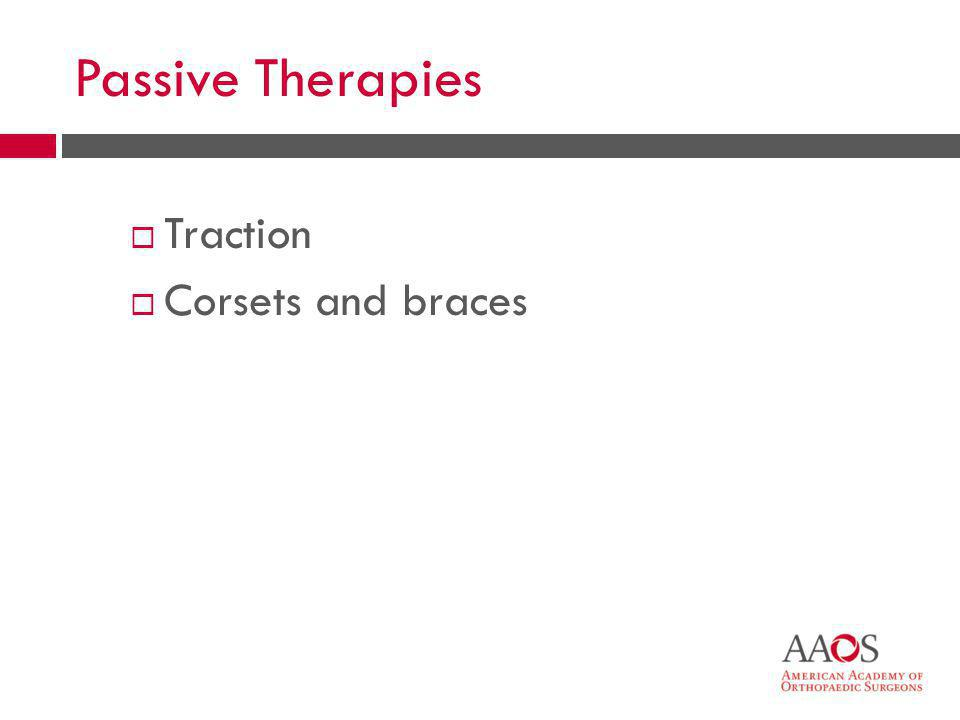 38 Passive Therapies  Traction  Corsets and braces