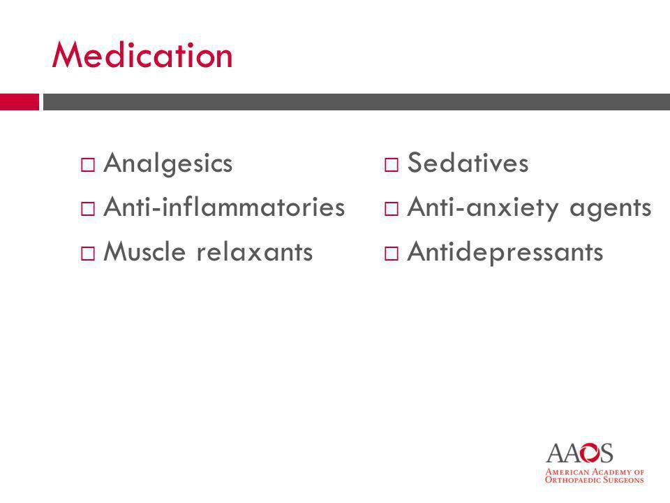 42 Medication  Analgesics  Anti-inflammatories  Muscle relaxants  Sedatives  Anti-anxiety agents  Antidepressants