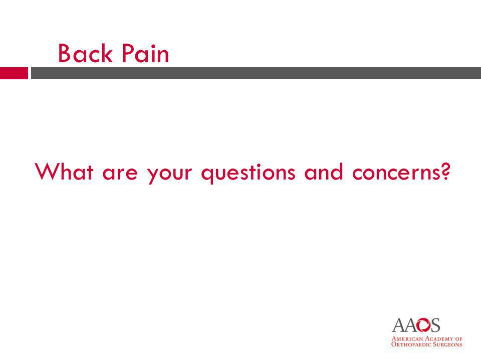 51 What are your questions and concerns? Back Pain