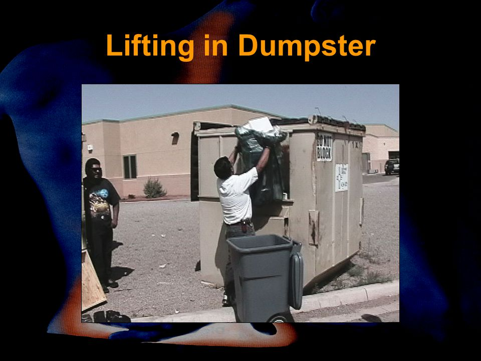 Lifting in Dumpster