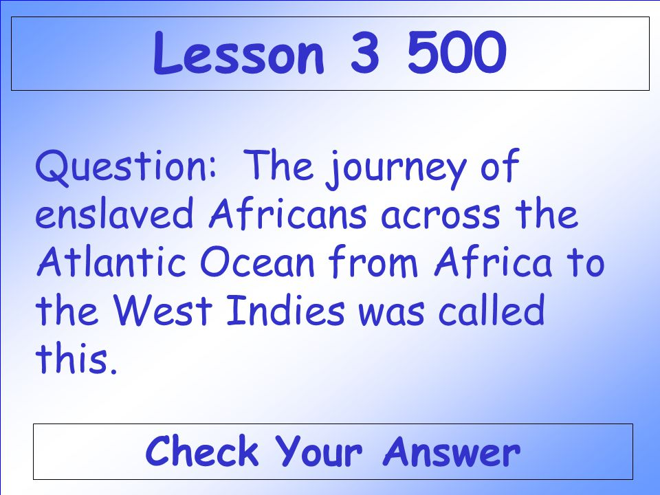 Answer: WHAT ARE FORESTS, FISH AND WHALES Back to the Game Board Lesson 3 400