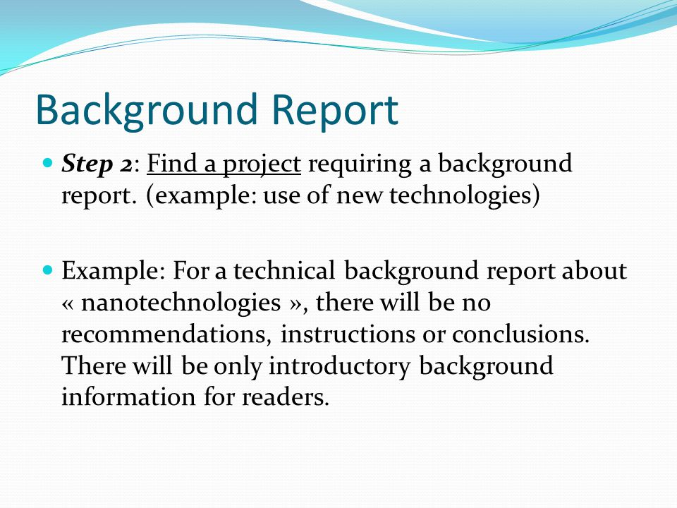 Background Report Step 2: Find a project requiring a background report.