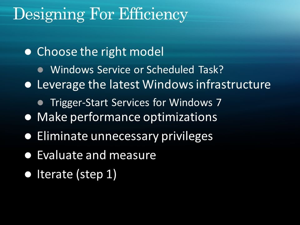 Windows Service Continuous activity from boot to shutdown Service Control Manager (SCM) programming model Can specify dependency Continuous activity from boot to shutdown Service Control Manager (SCM) programming model Can specify dependency Scheduled Task Short duration action Idle activity Take action on user login Standalone executable or out-of-process COM server Generally execute in user session Short duration action Idle activity Take action on user login Standalone executable or out-of-process COM server Generally execute in user session