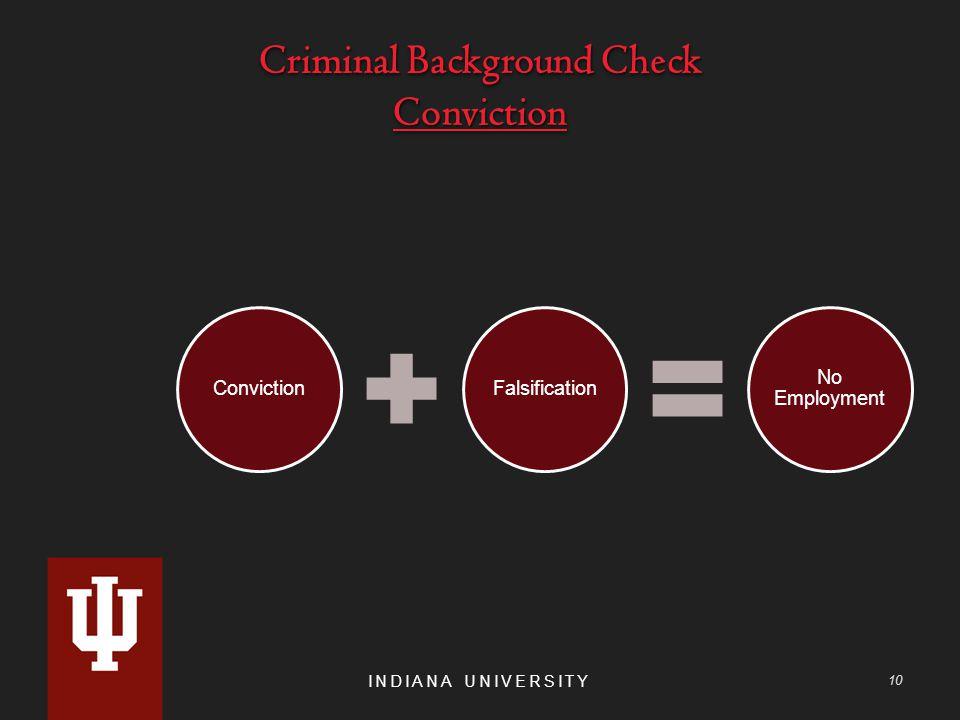 Criminal Background Check Conviction INDIANA UNIVERSITY 10 ConvictionFalsification No Employment