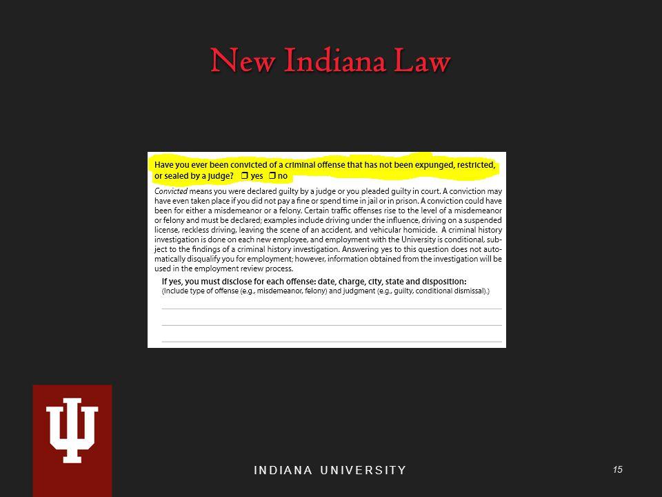 New Indiana Law INDIANA UNIVERSITY 15