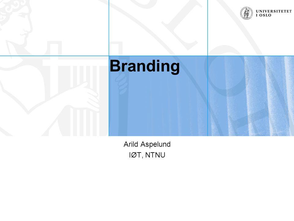Branding Arild Aspelund IØT, NTNU