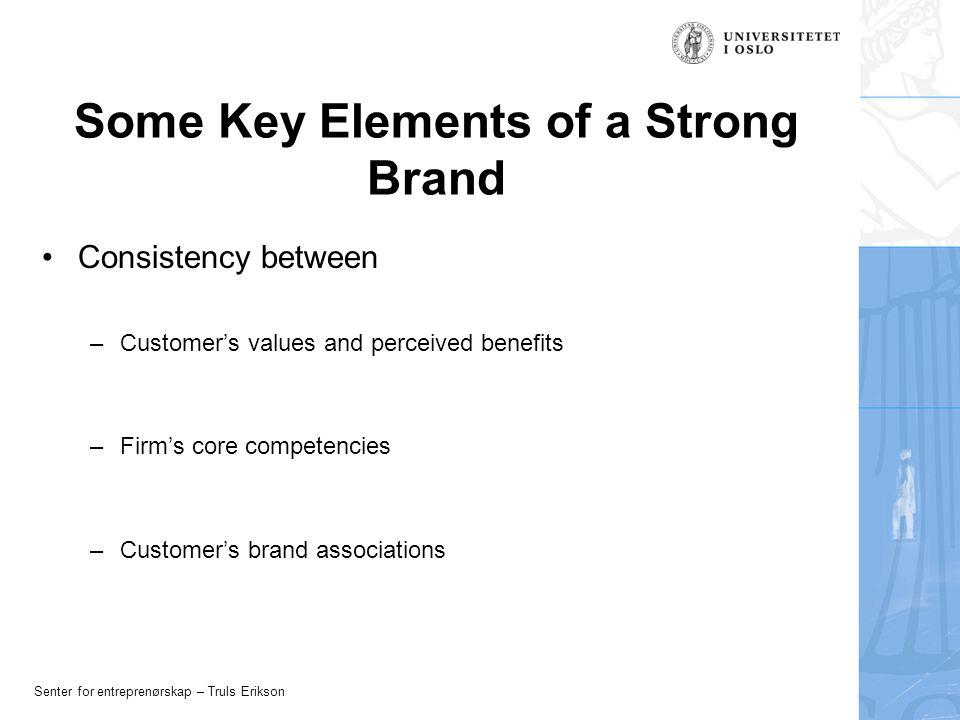 Senter for entreprenørskap – Truls Erikson What is Branding.