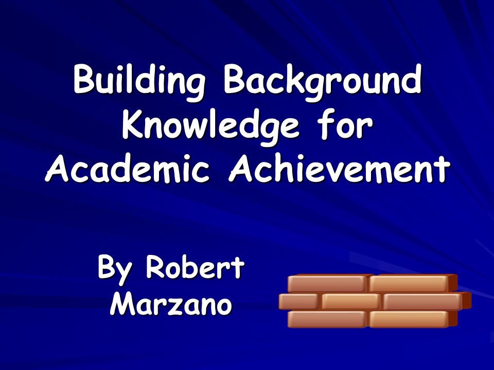 Building Background Knowledge for Academic Achievement By Robert Marzano