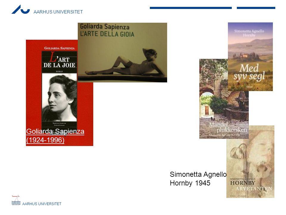 AARHUS UNIVERSITET Goliarda Sapienza (1924-1996) Simonetta Agnello Hornby 1945