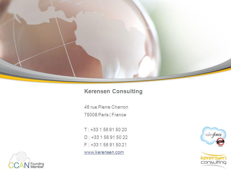 Kerensen Consulting 46 rue Pierre Charron 75008 Paris   France T : +33 1 56 91 50 20 D : +33 1 56 91 50 22 F : +33 1 56 91 50 21 www.kerensen.com