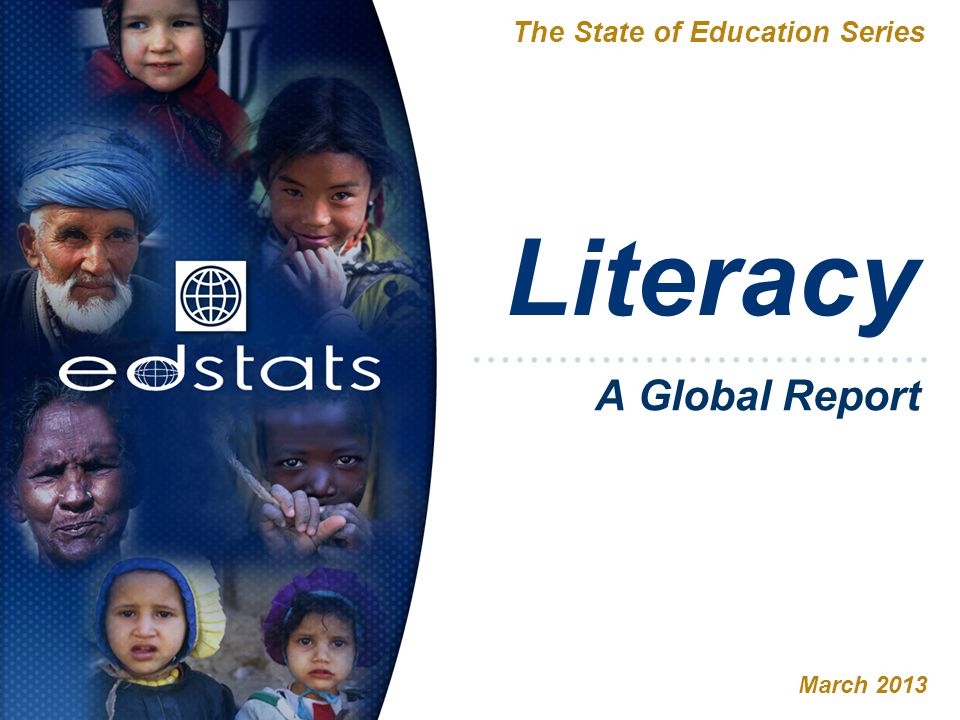 Literacy The State of Education Series March 2013 A Global Report