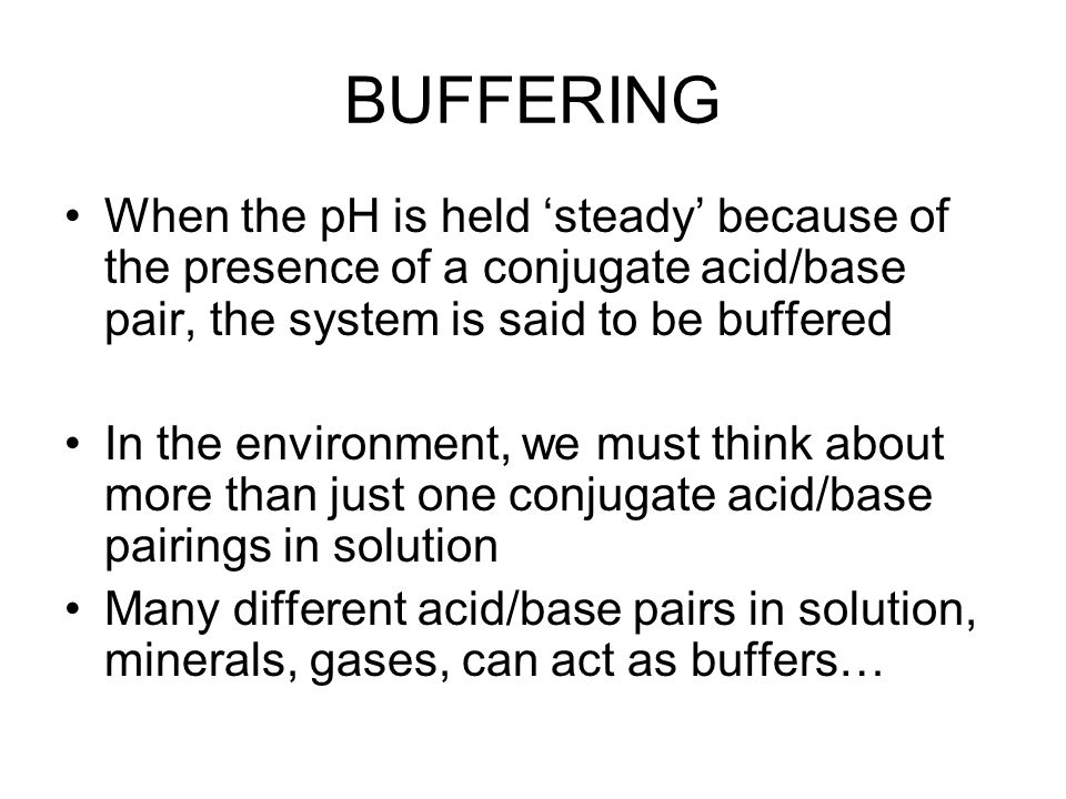 Henderson-Hasselbach Equation: When acid or base added to buffered system with a pH near pK (remember that when pH=pK HA and A- are equal), the pH will not change much When the pH is further from the pK, additions of acid or base will change the pH a lot