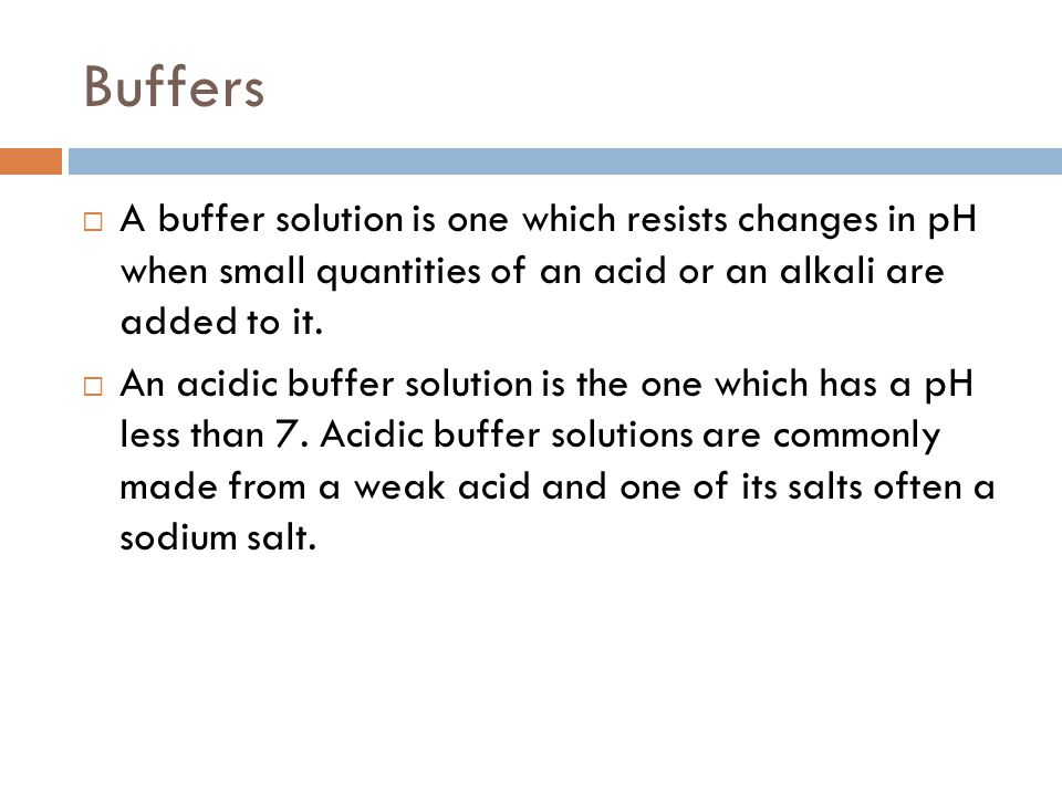  An alkaline buffer solution has a pH greater than 7.